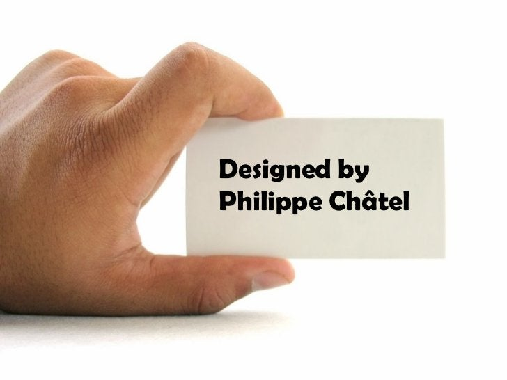 Designed by Philippe Châtel