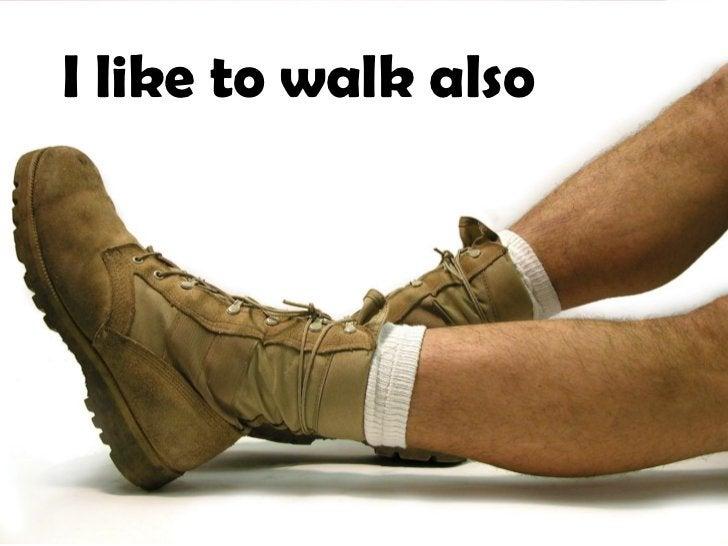 I like to walk also