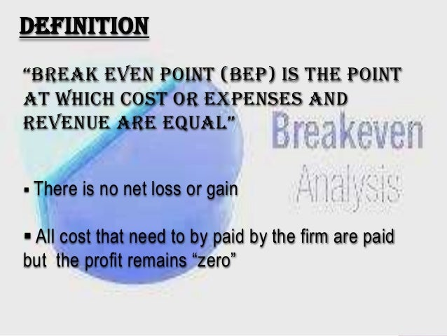 Perfect DEFINITION U201cBreak Even ...  Define Breakeven Analysis