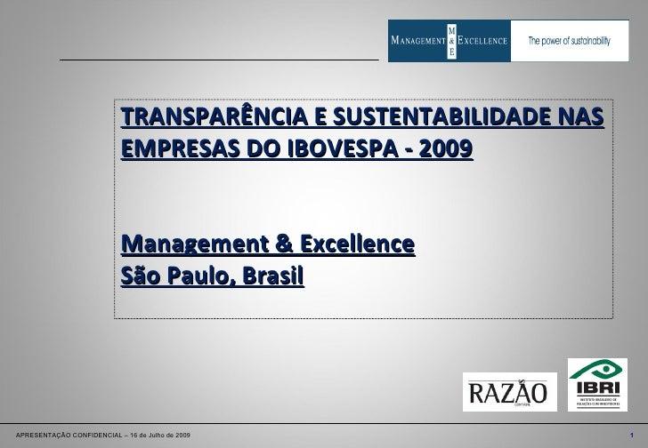 TRANSPARÊNCIA E SUSTENTABILIDADE NAS EMPRESAS DO IBOVESPA - 2009 Management & Excellence São Paulo, Brasil