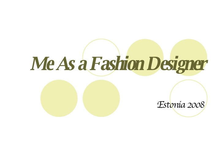 Me As a Fashion Designer Estonia 2008