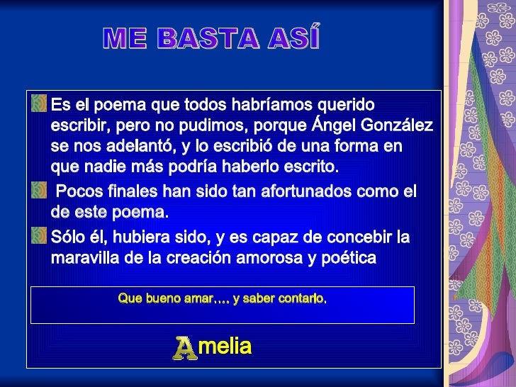 <ul><li>Es el poema que todos habríamos querido escribir, pero no pudimos, porque Ángel González se nos adelantó, y lo esc...