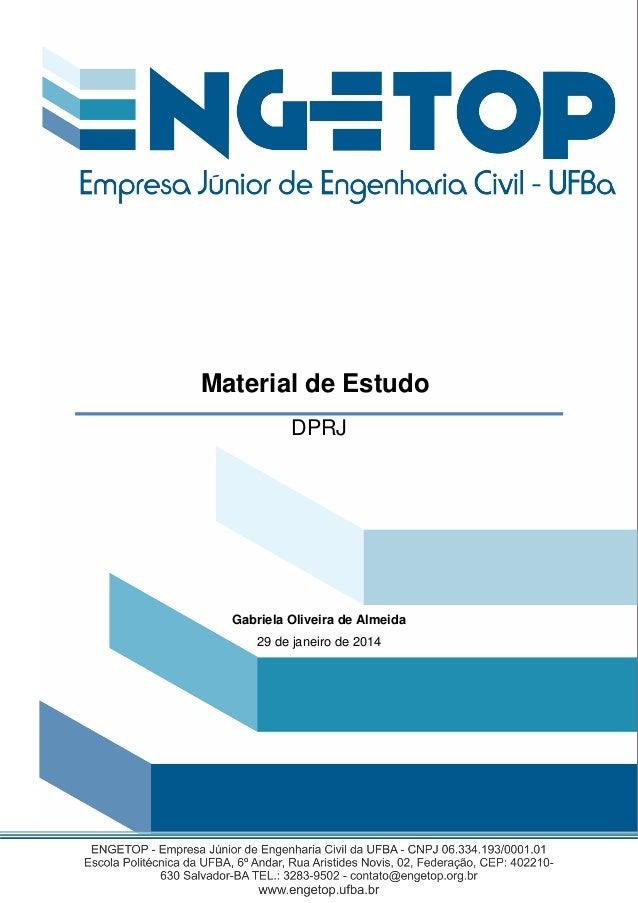 Gabriela Oliveira de Almeida 29 de janeiro de 2014 Material de Estudo DPRJ