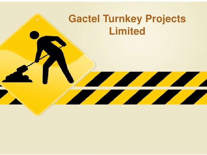Gactel Turnkey Projects        Limited