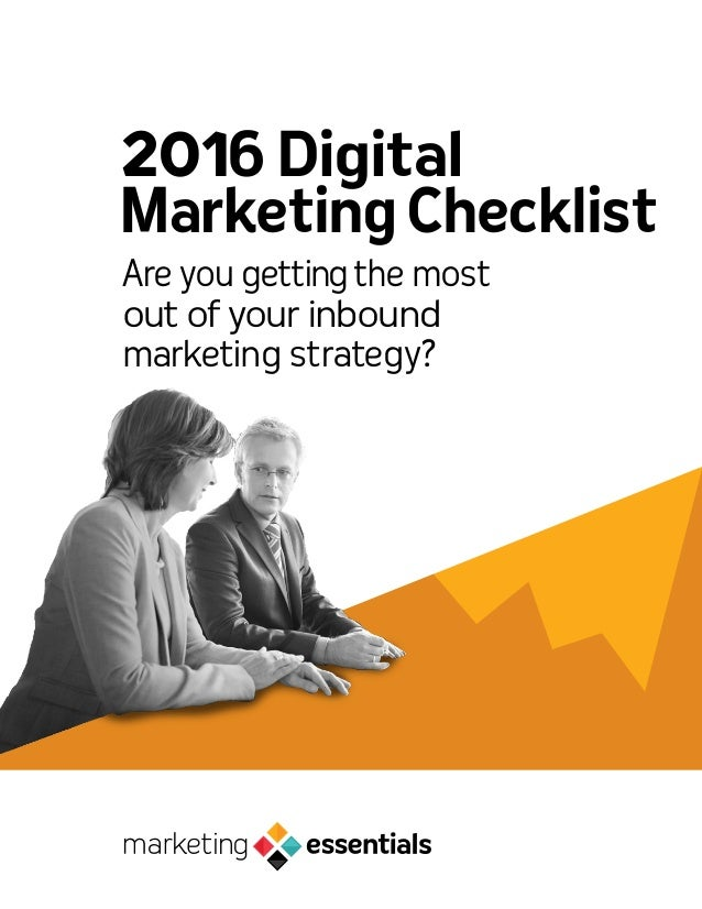 Are you gettingthe most out of your inbound marketing strategy? 2016Digital MarketingChecklist