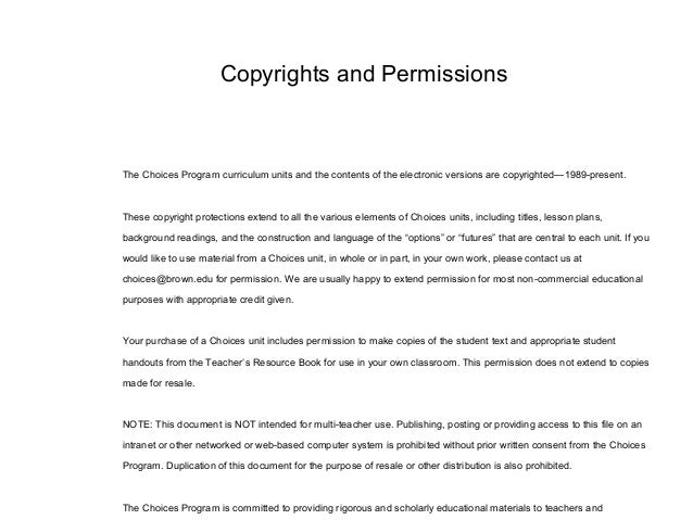 The Choices Program curriculum units and the contents of the electronic versions are copyrighted—1989-present. These copyr...