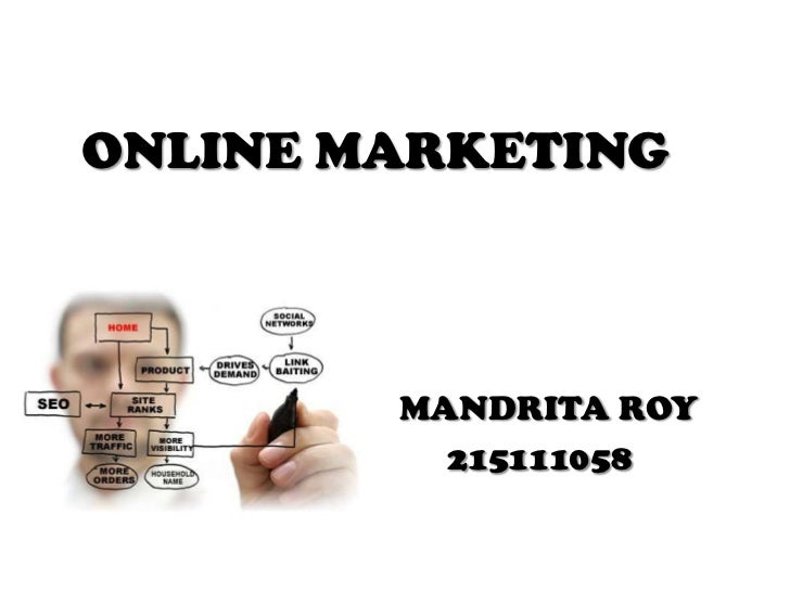 Online marketing        Submitted by: mandritaroy