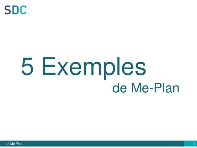 Le Me-Plan 5 Exemples 1 de Me-Plan