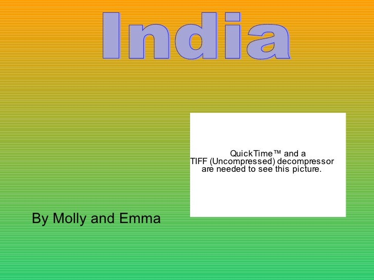<ul><li>By Molly and Emma </li></ul>India