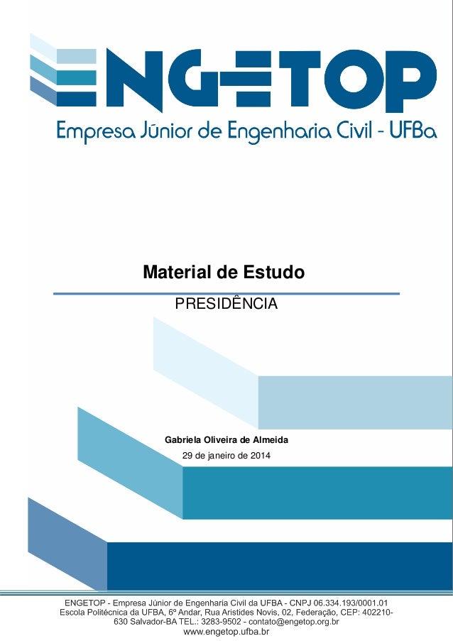 Gabriela Oliveira de Almeida 29 de janeiro de 2014 Material de Estudo PRESIDÊNCIA