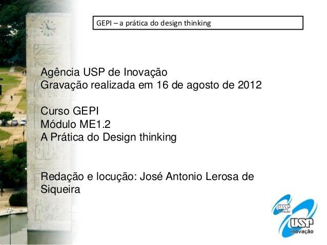 GEPI – a prática do design thinkingIE – o que é empreendedorismo – introdução à disciplina ie Agência USP de Inovação Grav...