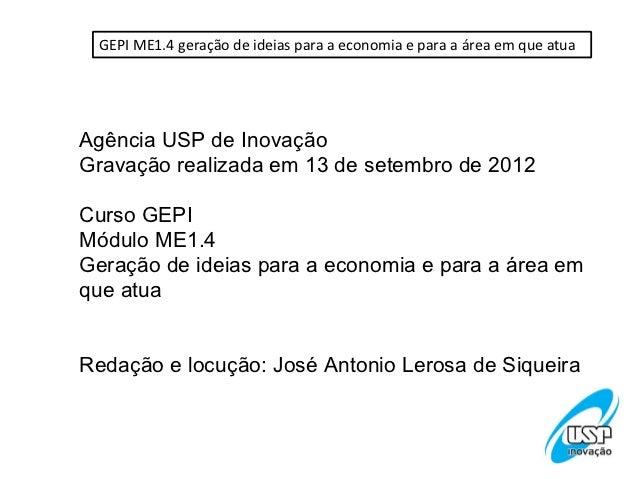 GEPI ME1.4 geração de ideias para a economia e para a área em que atuaAgência USP de InovaçãoGravação realizada em 13 de s...