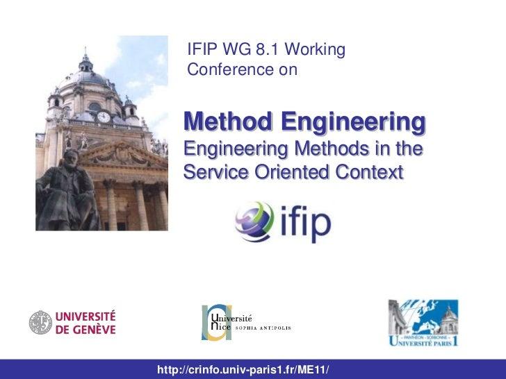 IFIP WG 8.1 Working Conference on<br />Method EngineeringEngineering Methods in the Service Oriented Context<br />