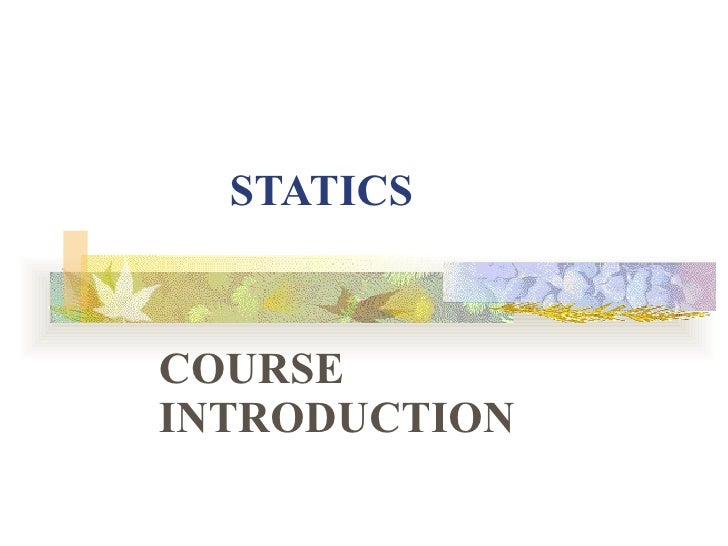 STATICS COURSE INTRODUCTION