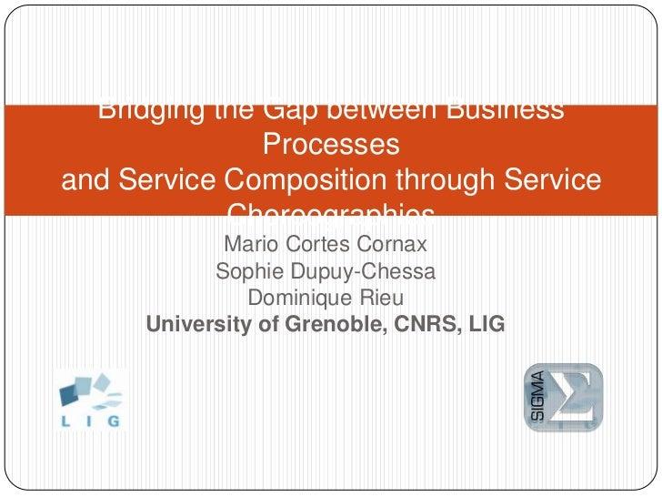 Mario Cortes Cornax<br />Sophie Dupuy-Chessa<br />Dominique Rieu<br />University of Grenoble, CNRS, LIG<br />Bridging the ...