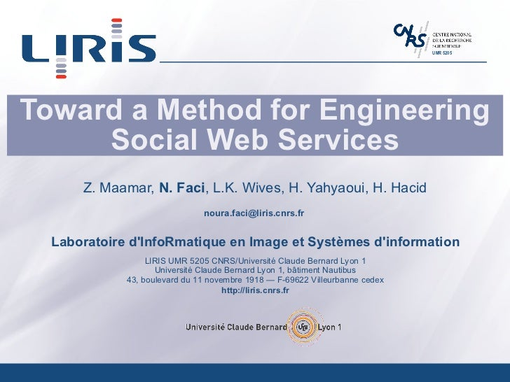 Toward a Method for Engineering Social Web Services Z. Maamar,  N. Faci , L.K. Wives, H. Yahyaoui, H. Hacid