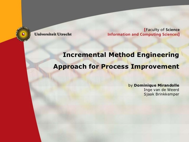 Incremental M th d Engineering      I       t l Method E i     i    Approach for Process Improvement                      ...