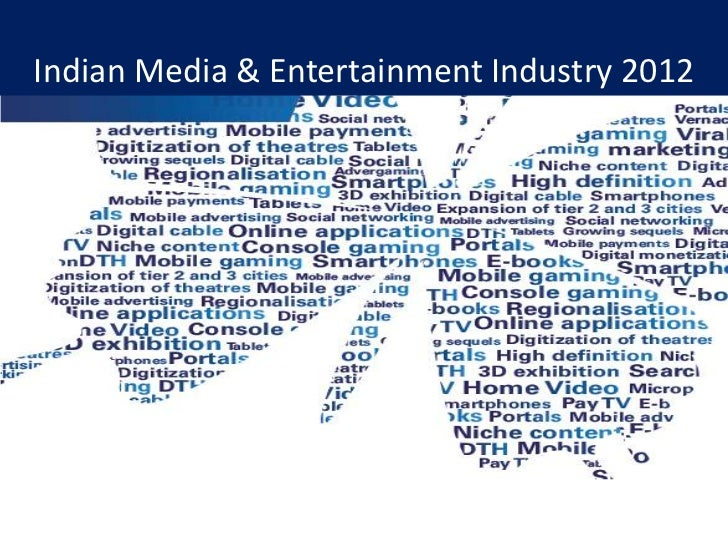 Indian Media & Entertainment Industry 2012