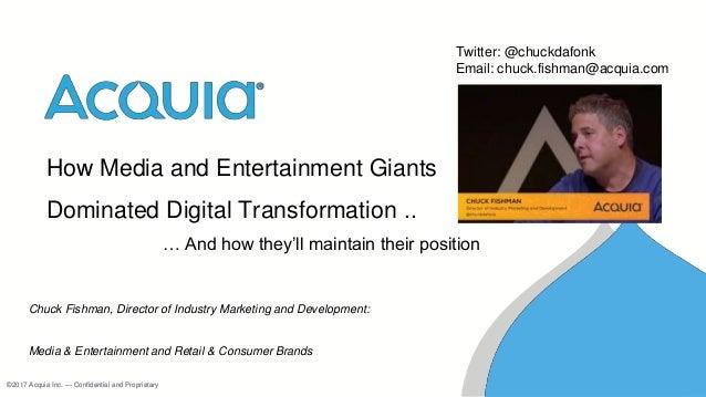 ©2017 Acquia Inc. — Confidential and Proprietary©2017 Acquia Inc. — Confidential and Proprietary How Media and Entertainme...