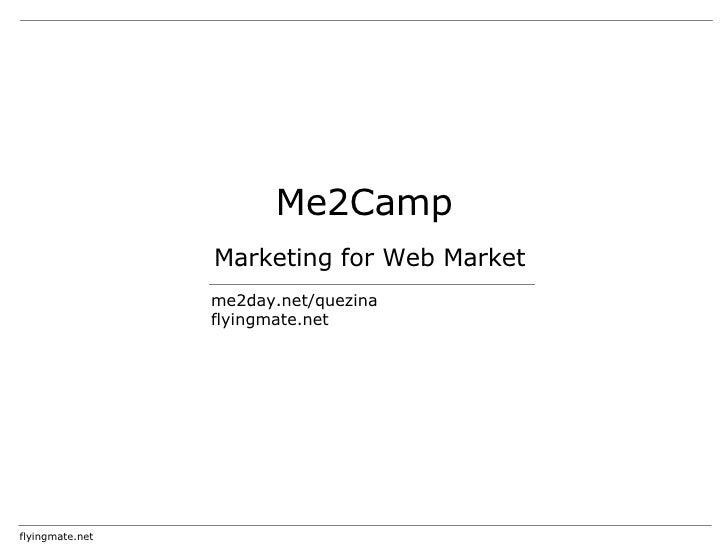 Me2Camp Marketing for Web Market me2day.net/quezina flyingmate.net