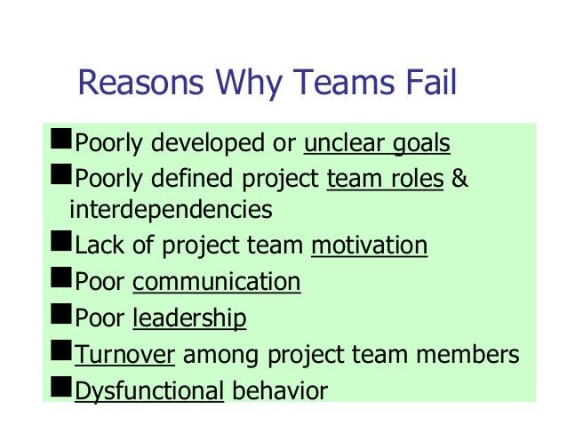 why team fails Why startup teams fail and how to prevent it  sooner or later your team will fail so what can you do realize that bravery, courage, or motivation won't save you seth believes in.