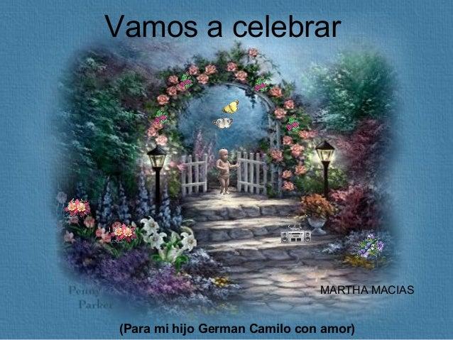 Vamos a celebrar (Para mi hijo German Camilo con amor) MARTHA MACIAS