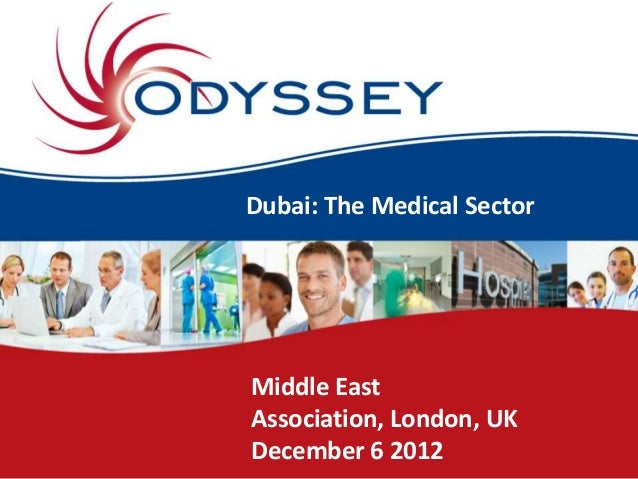 Dubai: The Medical SectorMiddle EastAssociation, London, UKDecember 6 2012
