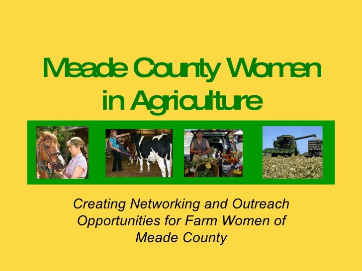 Meade County Women in Agriculture Creating Networking and Outreach Opportunities for Farm Women of Meade County