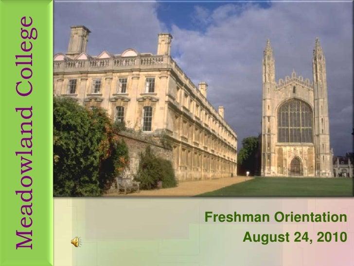 Meadowland College<br />Freshman Orientation<br />August 24, 2010<br />