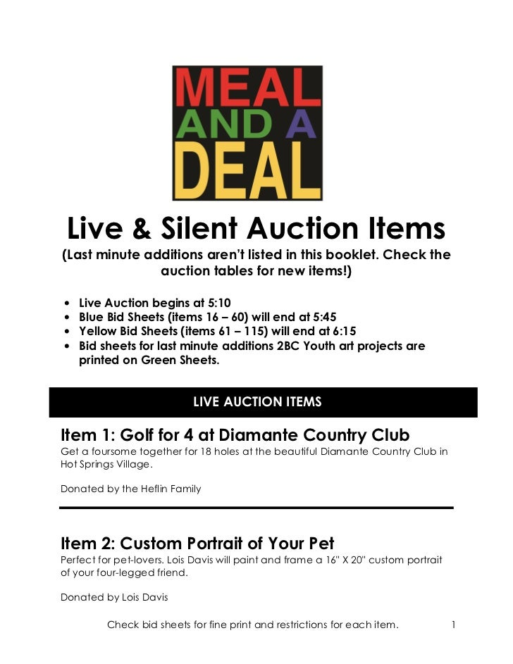 Live & Silent Auction Items(Last minute additions aren't listed in this booklet. Check the               auction tables fo...