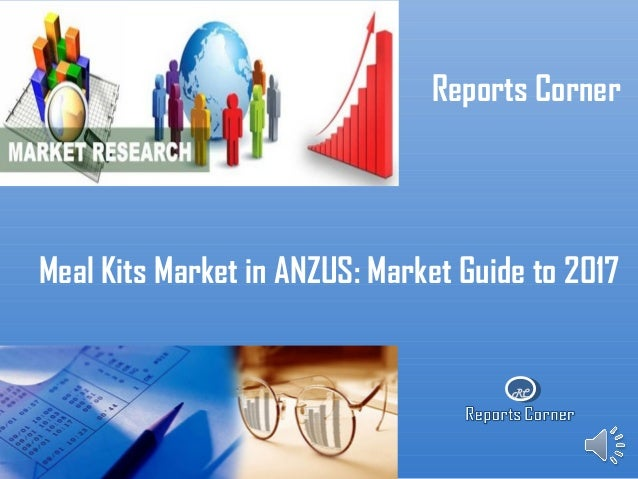 RC Reports Corner Meal Kits Market in ANZUS: Market Guide to 2017