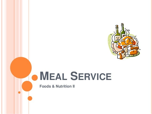 MEAL SERVICE Foods & Nutrition II