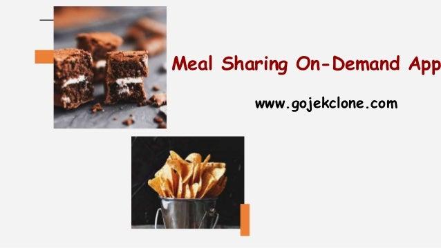 Meal Sharing On-Demand App www.gojekclone.com