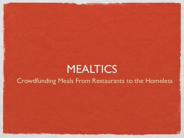 MEALTICSCrowdfunding Meals From Restaurants to the Homeless