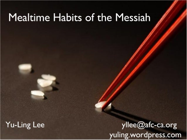 Mealtime Habits Of The Messiah