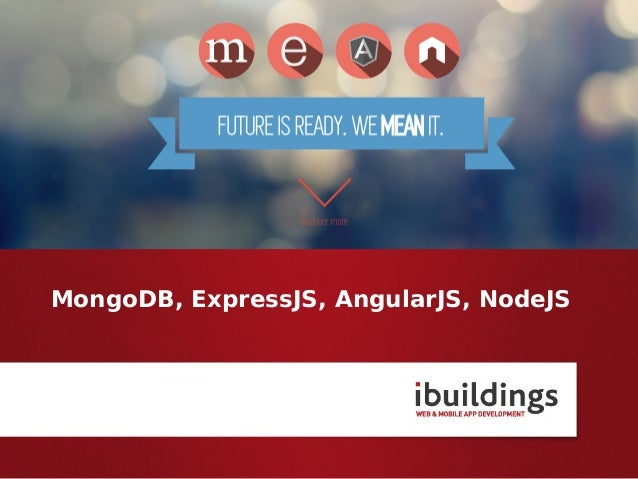 MEAN MongoDB, ExpressJS, AngularJS, NodeJS