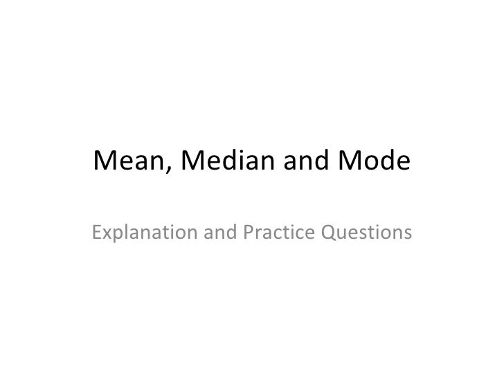 Mean, Median and Mode Explanation and Practice Questions