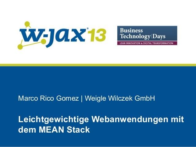 Marco Rico Gomez | Weigle Wilczek GmbH  Leichtgewichtige Webanwendungen mit dem MEAN Stack