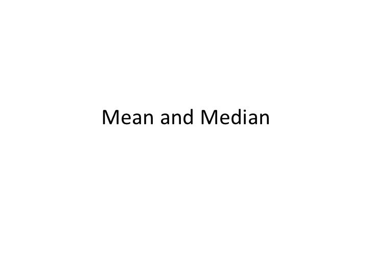 Mean and Median<br />