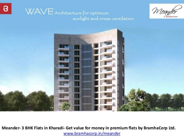 Meander- 3 BHK Flats in Kharadi- Get value for money in premium flats by BramhaCorp Ltd. www.bramhacorp.in/meander