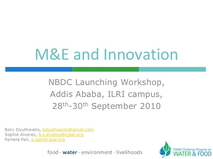 M&E and Innovation<br />NBDC Launching Workshop, <br />Addis Ababa, ILRI campus, <br />28th-30th September 2010<br />Boru ...