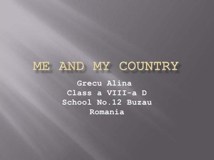 Grecu Alina  Class a VIII-a D School No.12 Buzau Romania