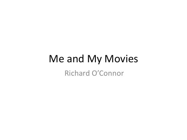 Me and My MoviesRichard O'Connor