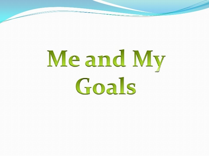 Me and My Goals<br />