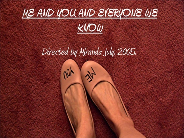 ME AND YOU AND EVERYONE WE KNOW Directed by Miranda July, 2005.