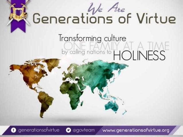 "Generations of Virtue     Transforming culture  by »: .T«. :iilii""ig fiC1ilrJfi5 to       o. genei'CJiiOnSOivirlLe O irgov..."