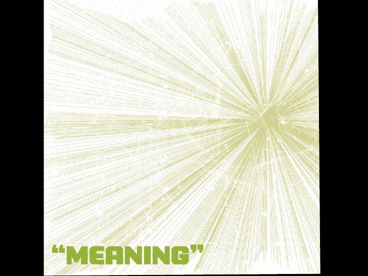 """""""meaning"""""""