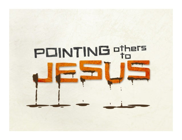 POINTING others to Jesus