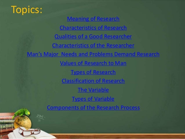 Meaning and characteristics of research Slide 3
