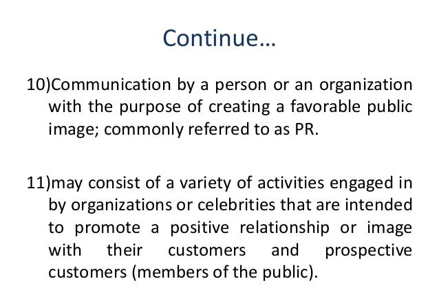 definition of public relation The definition of public relations used by the pria is: the deliberate, planned and sustained effort to establish and maintain mutual understanding between an organisation (or individual) and its (or their) publics.